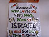 Men's ''Someone who Loves Me Very Much Went to Israel and Got Me This T-Shirt''