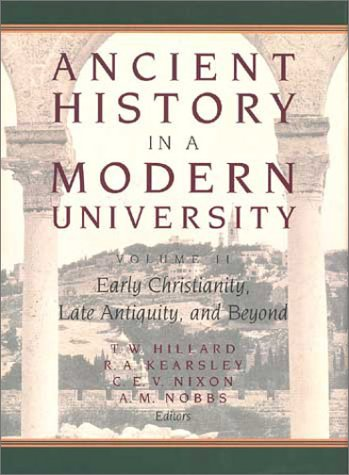 Ancient History in a Modern University: Early Christianity, Late Antiquity and Beyond