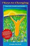 7 Keys to Changing, Linda McNeil, 1891446029