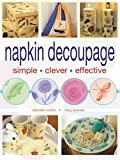 Napkin Decoupage, Deborah Morbin and Tracy Boomer, 0715320025