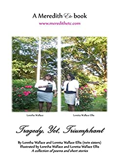 Tragedy, Yet, Triumphant by [Wallace, Loretha, Ellis, Loretta Wallace]