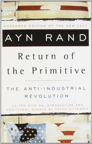 Book cover from The Return of the Primitive: The Anti-Industrial Revolutionby Ayn Rand