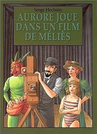 Aurore joue dans un film de Méliès par Serge Hochain