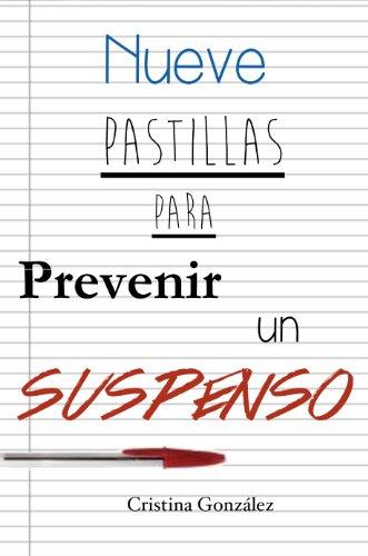 Portada del libro Nueve pastillas para prevenir un suspenso de Cristina González