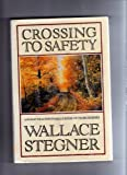 Crossing to Safety, Wallace Stegner, 0394562003
