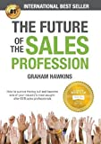 img - for The Future of the Sales Profession: How to survive the big cull and become one of your industry's most sought after B2B sales professionals book / textbook / text book