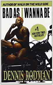 Bad As I Wanna Be : bad as i wanna be dennis rodman 9780440222668 books ~ Russianpoet.info Haus und Dekorationen