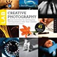 Creative Photography Lab: 52 Fun Exercises for Developing Self Expression with your Camera. With Six Mixed-Media Projects by Carla Sonheim (Lab Series)