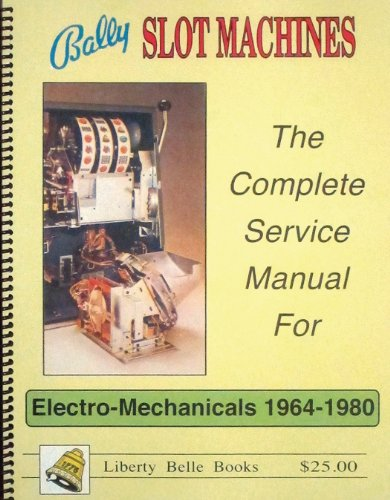 Bally Slot Machines: Electro-Mechanicals 1964-1980 ()