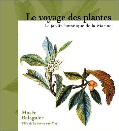 Livres gratuits en ligne Le voyage des plantes : Le jardin botanique de la Marine, 1766-1890 epub pdf