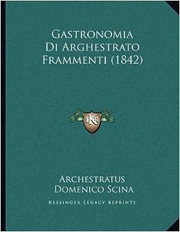 Book Gastronomia Di Arghestrato Frammenti (1842)