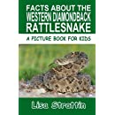 Facts About the Western Diamondback Rattlesnake (A Picture Book For Kids, Vol 133)