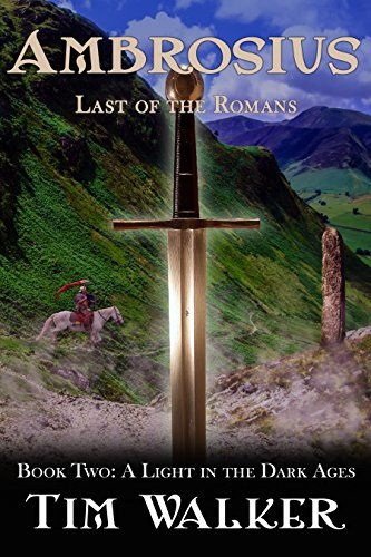 Ambrosius: Last of the Romans (A Light in the Dark Ages Book 2)