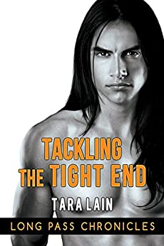 Tackling the Tight End (The Long Pass Chronicles) by [Lain, Tara]