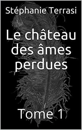 Le château des âmes perdues: Tome 1 (darck wings t. 3) (French Edition)