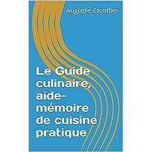 Le Guide culinaire, aide-mémoire de cuisine pratique (French Edition)
