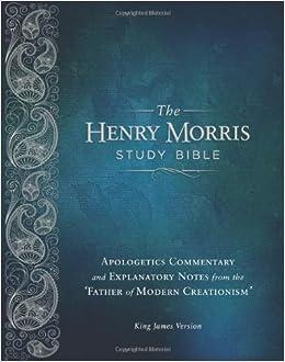 Henry Morris KJV Study Bible, The - The King James Version
