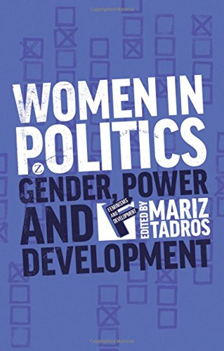 Women in Politics: Gender, Power and Development (Feminisms and Development)