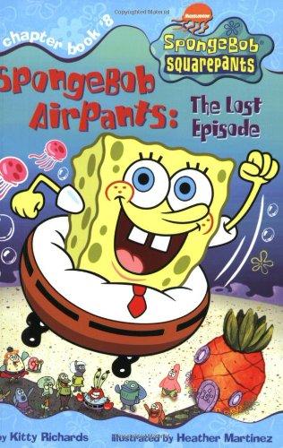SpongeBob Airpants: The Lost Episode (Spongebob SquarePants Chapter Books) ()