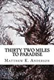 Thirty Two Miles to Paradise, M. T. Anderson, 1497571200