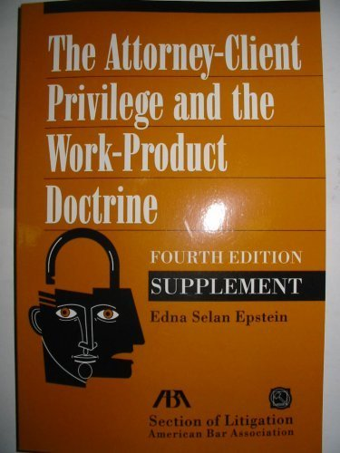 Read Online The Attorney-Client Privilege and the Work-Product Doctrine pdf epub