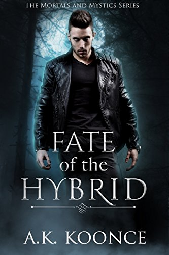 Fate of the Hybrid (The Mortals and Mystics Series Book 0)