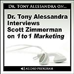 Dr. Tony Alessandra Interviews Scott Zimmerman on One-to-One Marketing   Scott Zimmerman