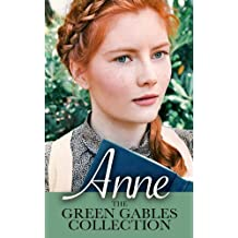 Anne: The Green Gables Complete Collection (All 10 Anne Books, including Anne of Green Gables, Anne of Avonlea, and 8 More Books)