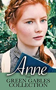 Anne: The Green Gables Complete Collection (All 10 Anne Books, including Anne of Green Gables, Anne of Avonlea