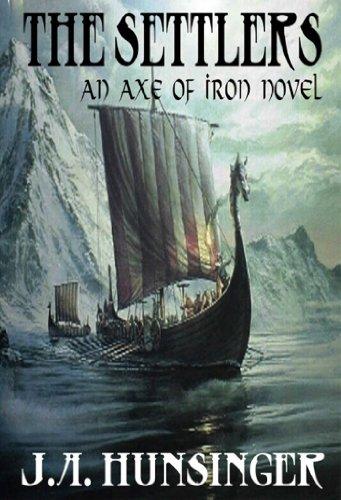 The Settlers, An Axe of Iron Novel (Canada Axe)