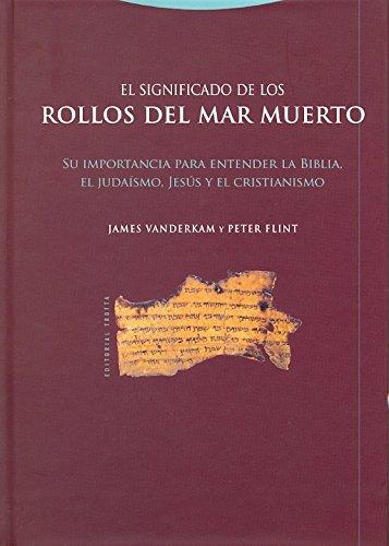 El significado de los rollos del Mar Muerto: Su importancia para entender la Biblia el judaísmo Jesús y el cristianismo (Estructuras y Procesos. Religión)