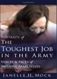 Portraits of the Toughest Job in the Army, Janelle H. Mock, 0595869785