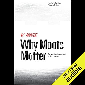 Amazon com: Why Moats Matter: The Morningstar Approach to Stock