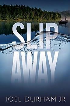 Slip Away: A coming of age literary novel. by [Durham Jr, Joel]