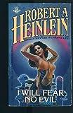 I Will Fear No Evil, Robert A. Heinlein, 0425086801