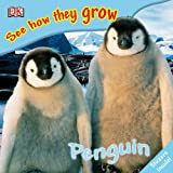 : Penguin (See How They Grow)