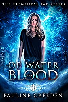 Of Water and Blood (The Elemental Fae) by [Pauline Creeden]