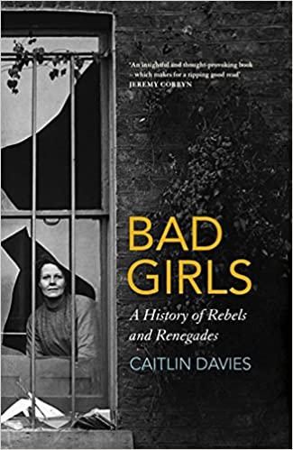Image result for 'Bad Girls: The Rebels and Renegades of Holloway Prison' with Caitlin Davies