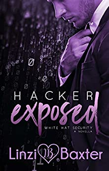 Hacker Exposed (White Hat Security Book 1) by [Baxter, Linzi]