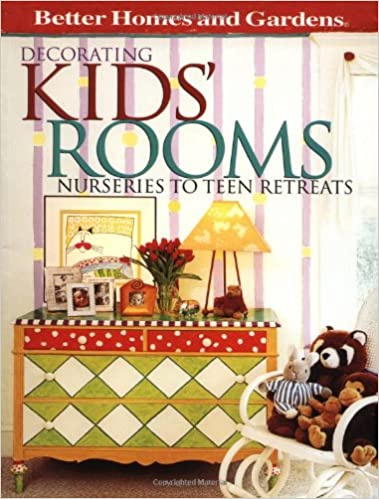 Decorating Kidsu0027 Rooms: Nurseries To Teen Retreats (Better Homes U0026 Gardens)  Paperback U2013 Illustrated, September 15, 1997
