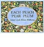 [(Each Peach Pear Plum )] [Author: Allan Ahlberg] [Mar-1989]