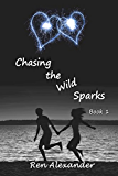 Chasing the Wild Sparks