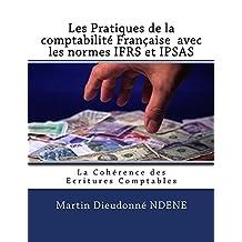 Les Pratiques de la comptabilite Francaise  avec les normes IFRS et IPSAS (French Edition)