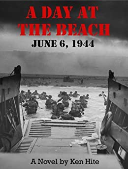 A Day At The Beach June 6, 1944 by [Hite, Ken]