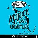 Murder Most Unladylike Hörbuch von Robin Stevens Gesprochen von: Gemma Chan