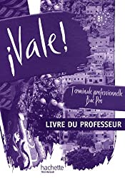 ¡ Vale ! Terminale Bac Pro - Livre professeur - Ed.2011