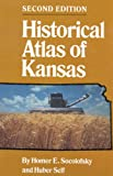 Historical Atlas of Kansas, Homer E. Socolofsky and Huber Self, 0806124857