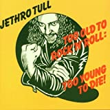 Too Old to Rock N Roll: Too Young to Die by Jethro Tull Original recording reissued edition (2000) Audio CD