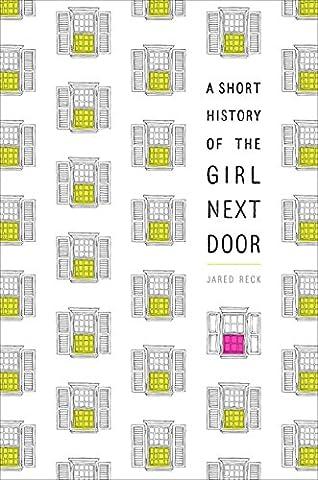 A Short History of the Girl Next Door - Next Door