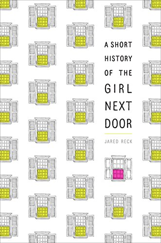 Amazon a short history of the girl next door ebook jared reck a short history of the girl next door by reck jared fandeluxe Choice Image